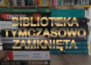 plakat. na tle ksiazek napis złotymi literami: biblioteka tymczasowo zamknięta